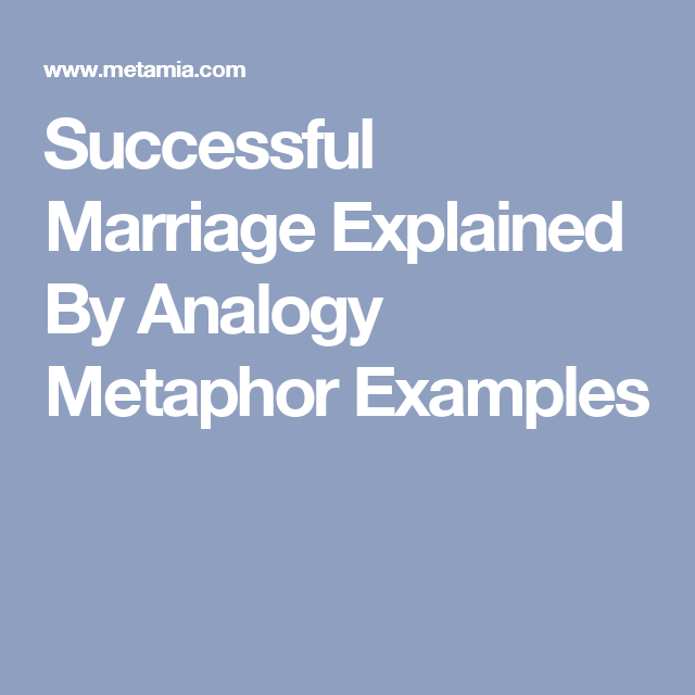 Successful Marriage Explained By Analogy Metaphor Examples Love