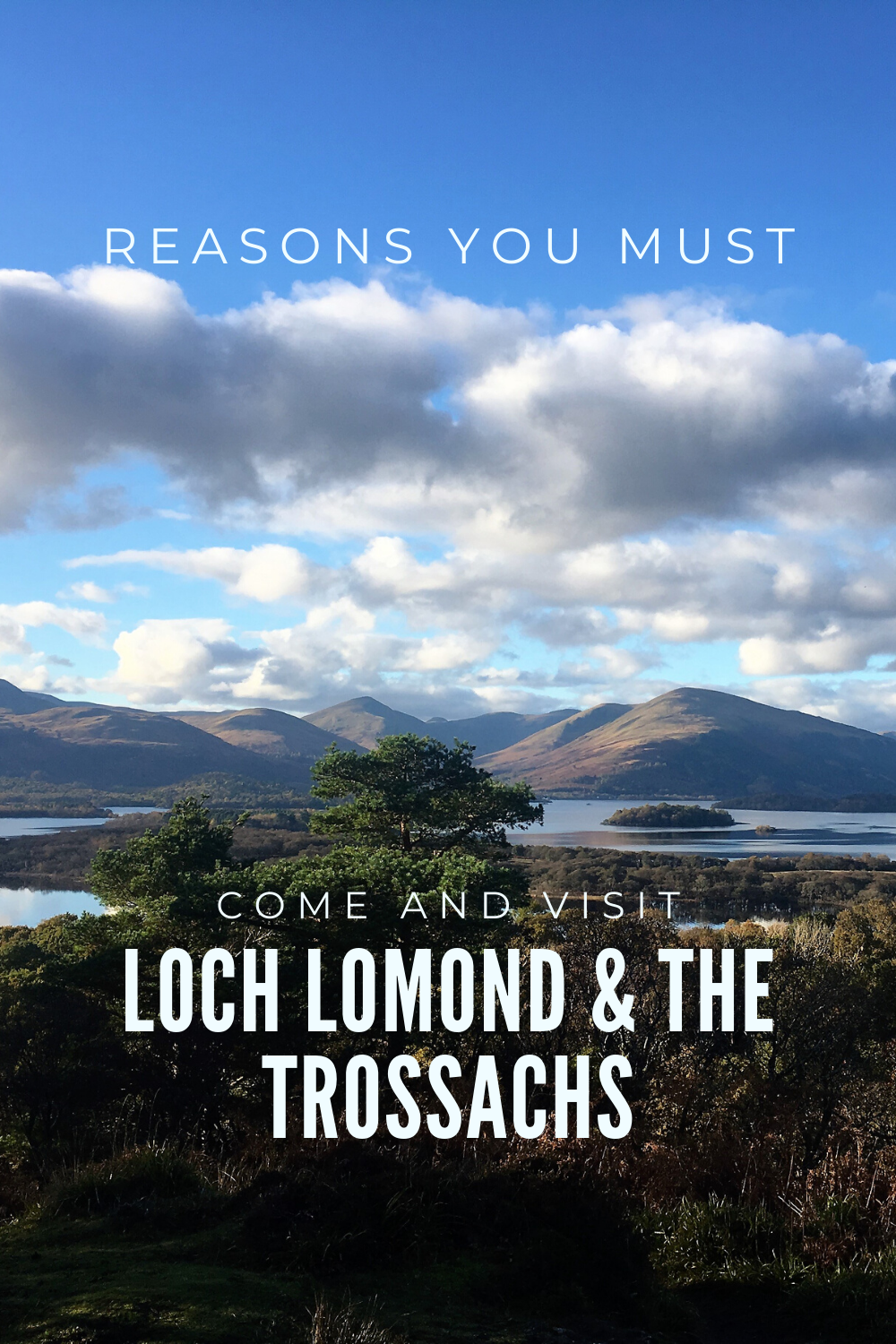 Why You Must Visit Loch Lomond