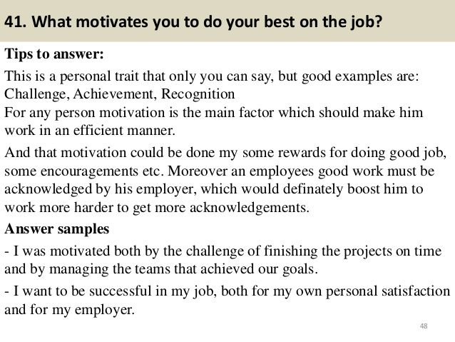 41 What motivates you to do your best on the job? Tips to answer - what motivates you