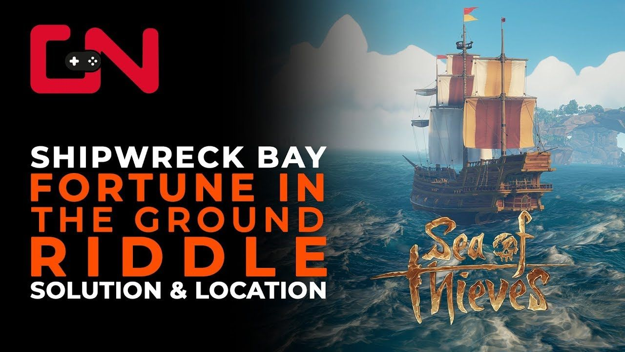 Sea of Thieves Shipwreck Bay Fortune in the Ground Riddle