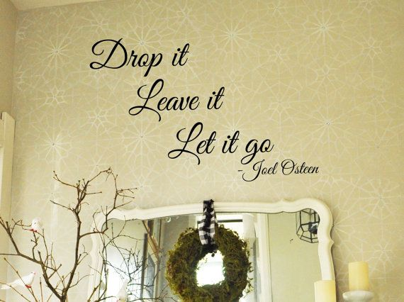 Drop It Leave It Let It Go Joel Osten Motivational Quote