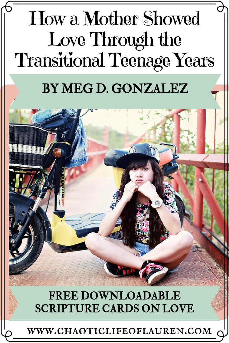 How do you show love during the rough transitional teenage years?