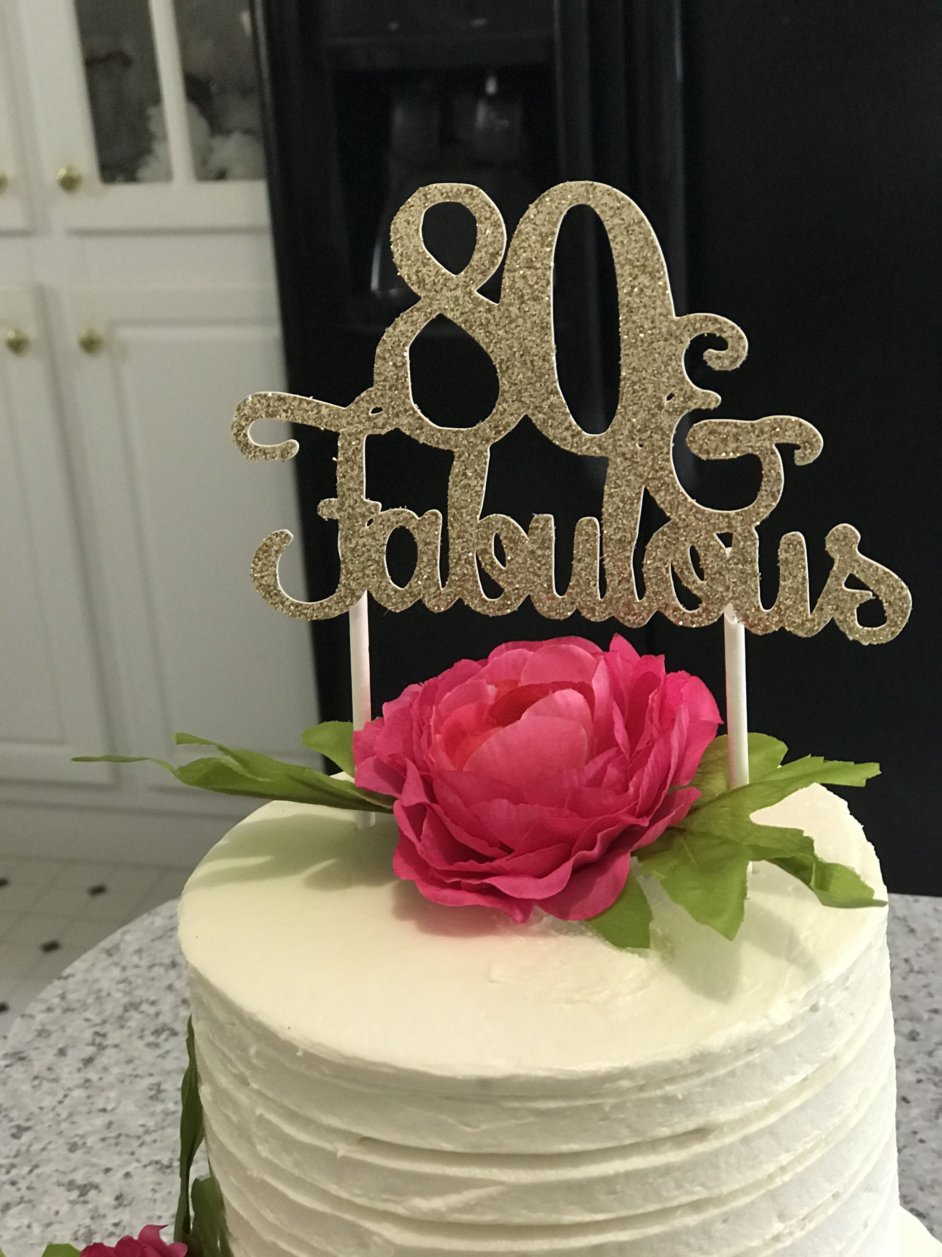 80th birthday cake topper birthday cake toppers 80