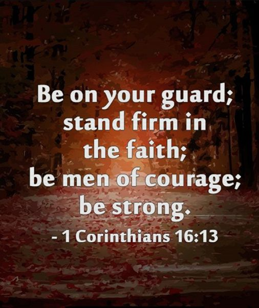 Be Men of Courage Inspirational Quote Quotes about god