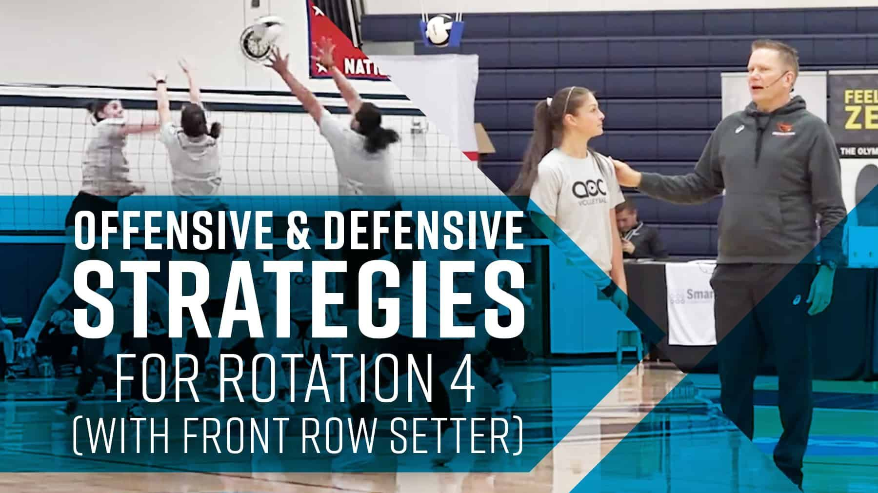 Offensive Defensive Strategies For Rotation 4 With Front Row Setter The Art Of Coaching Volleyball Coaching Volleyball Volleyball Training Volleyball