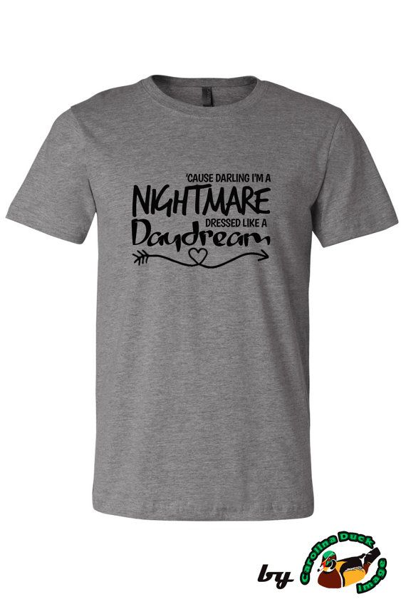 Cause  Darling I'm A Nightmare Dressed Like A by CarolinaDuckImage ( 2 xl in berry)