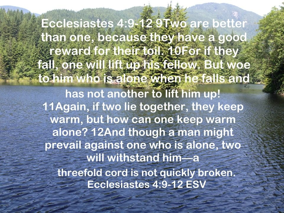 Ecclesiastes 4 9 12 Esv Two Are Better Than One