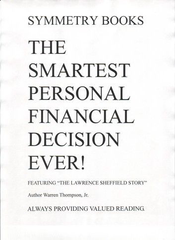 The Smartest Personal Financial Decision Ever!: Featuring