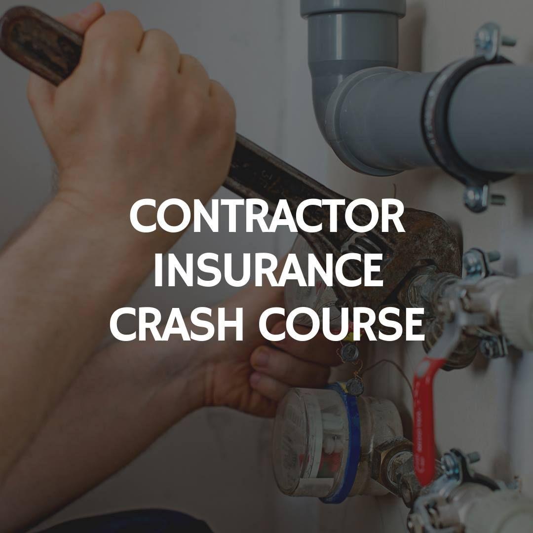 Contractor insurance crash course contractors crash