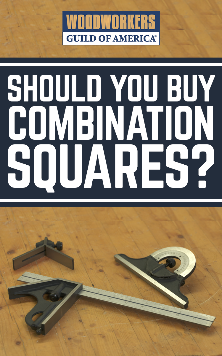 Why George Loves Combination Squares Learn Woodworking Essential Woodworking Tools Woodworking