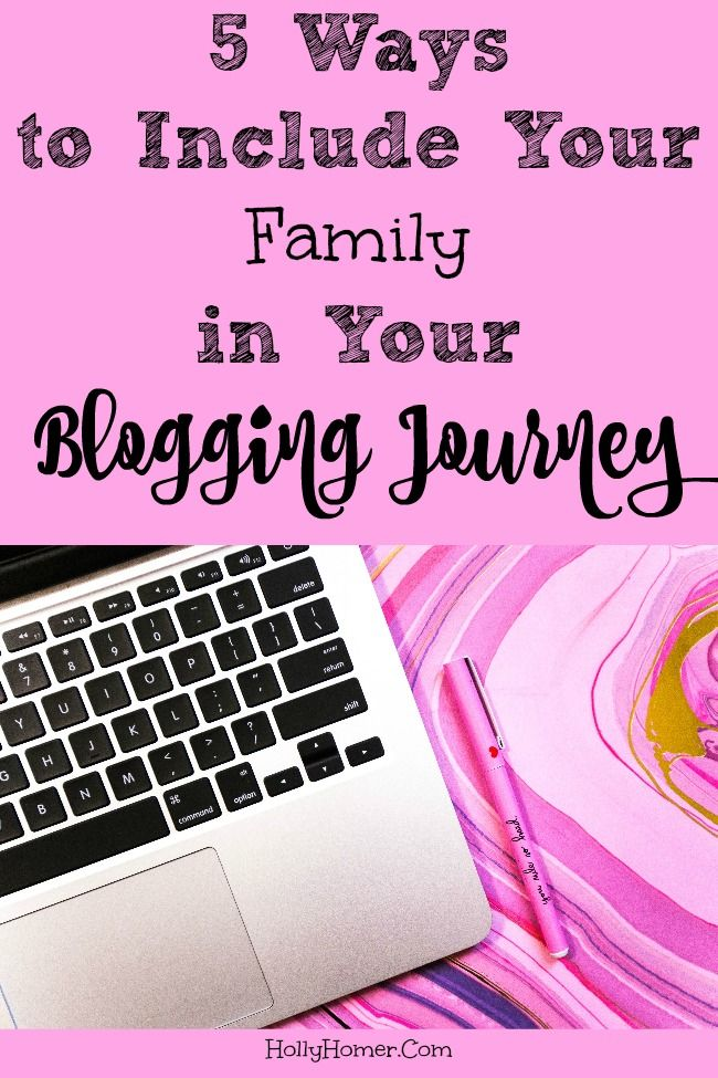 5 Ways to Include Your Family in Your Blogging Journey