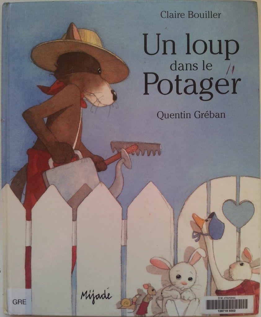 Un Loup Dans Le Potager : potager, Potager., Claire, BOUILLER, Quentin, GREBAN., (Dès, VIVRELIVRE, Loup,, Jardinons, école,, Livre, Enfant