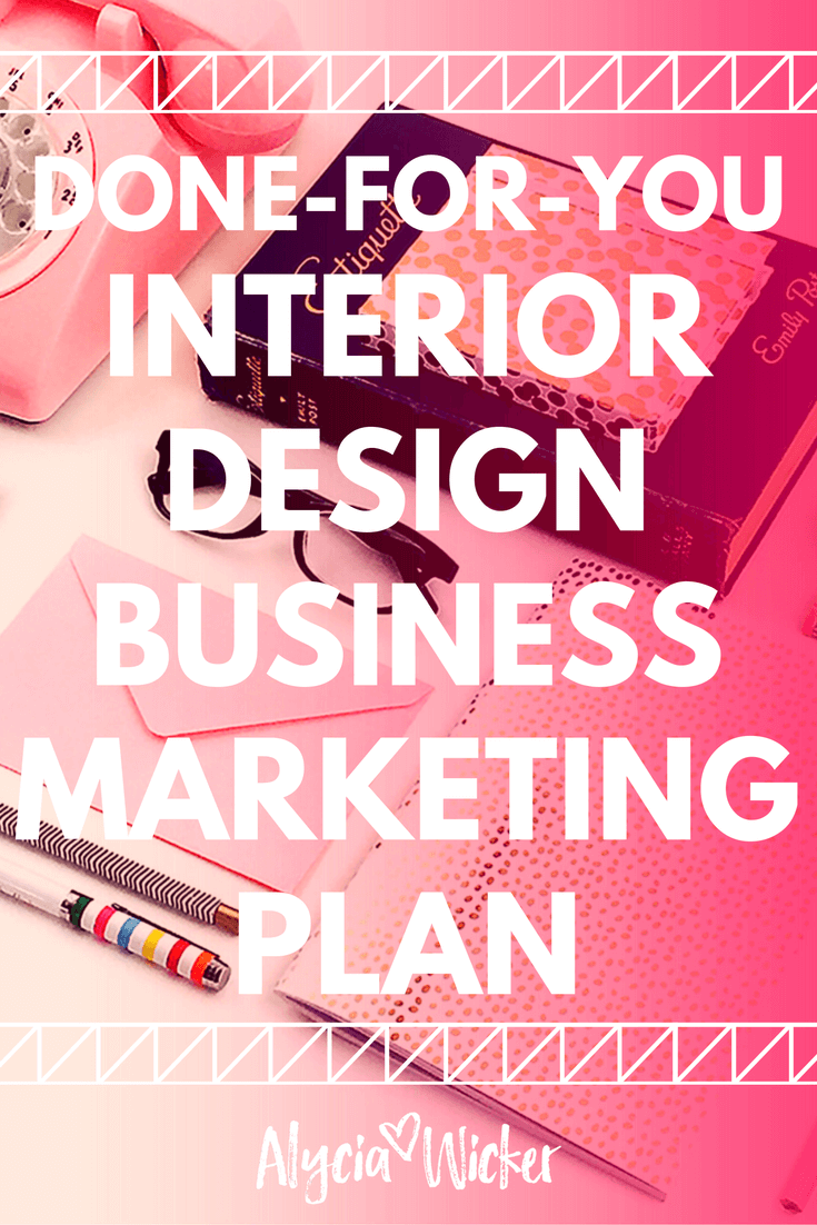 Get an interior design business marketing plan that is done for you and easy to follow so you for Interior design marketing plan