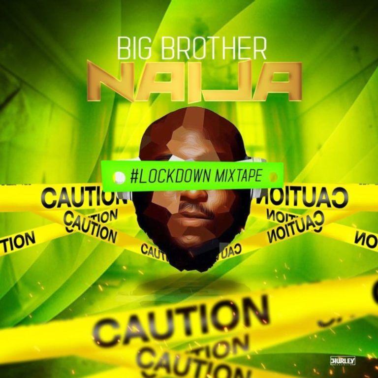 Mixtape Dj Big N Big Brother Naija 2020 Lockdown Mix In 2020 Big Brother Mixtape Mixing Dj