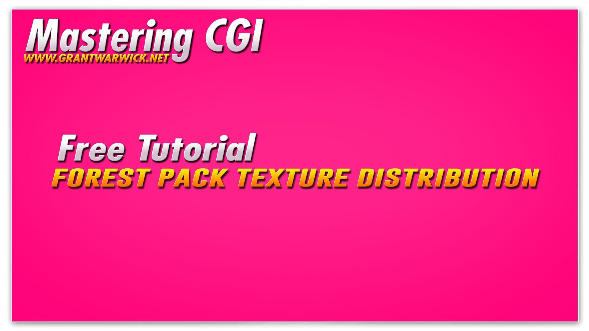 Mastering CGI Forest Pack Texture Distribution Tutorial
