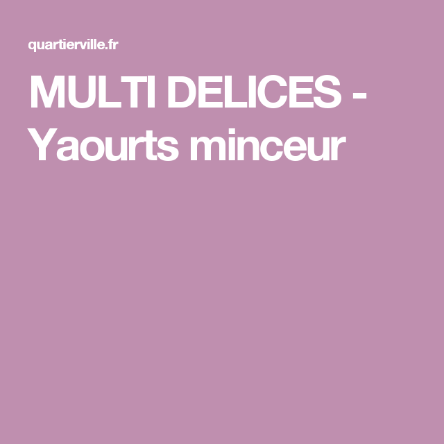 MULTI DELICES - Yaourts minceur