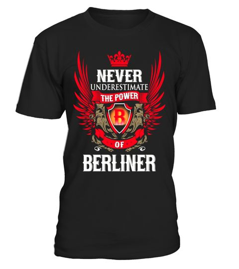 """# Never Under-Estimate Power BERLINER .  Just released! Not in Store!Comes in a variety of styles and colors     """"Never UnderEstimate the Power ofBERLINER''Buy yours now before it is too late!Visit our Store for Birthday Tshirt gift:https://www.teezily.com/stores/awesomeyearSafe and secure checkout via: PAYPAL 