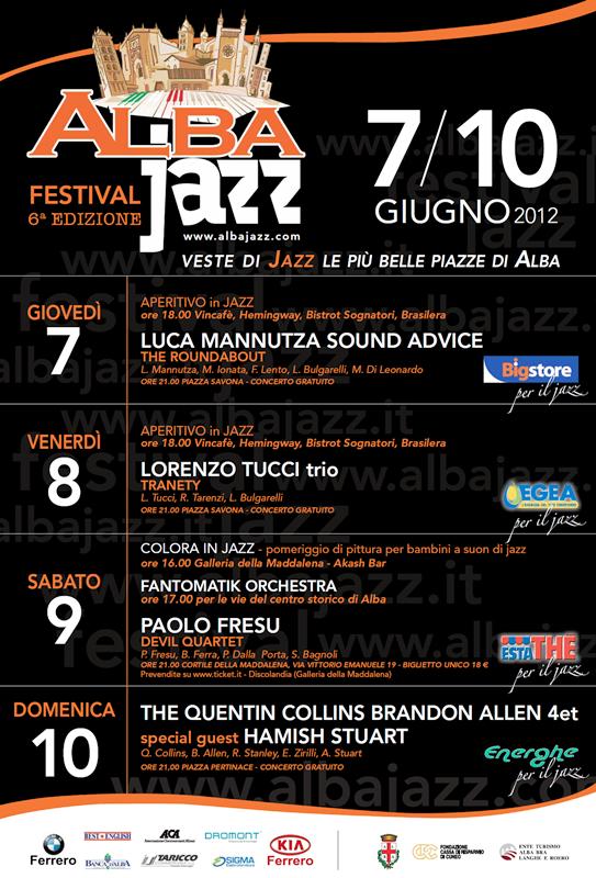 ALBA JAZZ - 6^ Edizione    Dal 7 al 10 giugno Albajazz Festival vestirà di JAZZ le più belle PIAZZE DI ALBA!