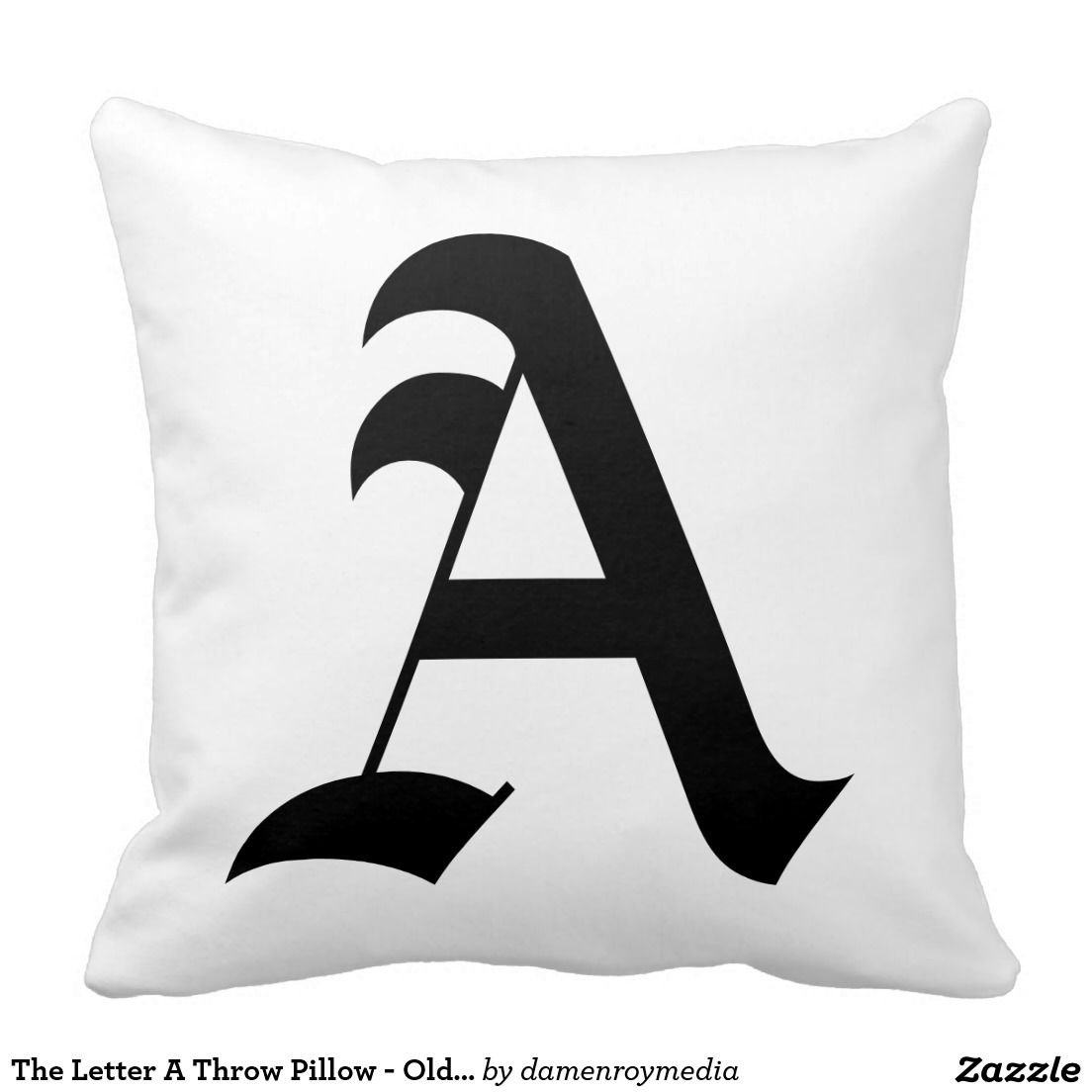 The Letter A Throw Pillow Old English Throw Pillows Pinterest