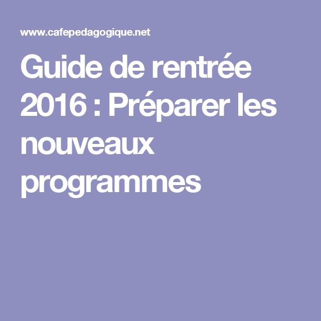 Guide de rentrée 2016 : Préparer les nouveaux programmes