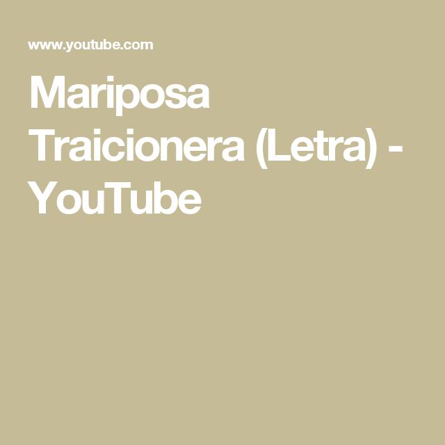 Mariposa Traicionera (Letra) - YouTube | Canciones