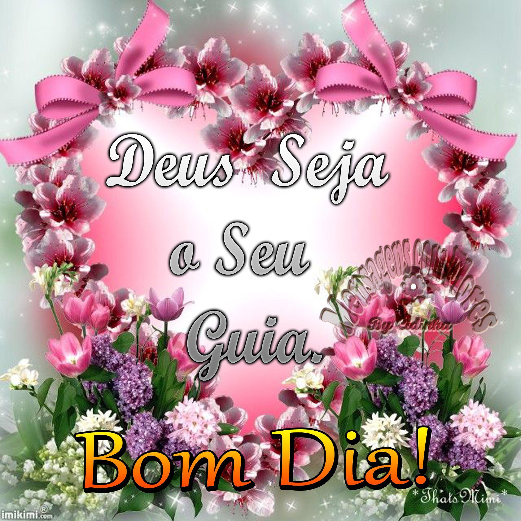 Pin by Cidinha Nóbrega on Mensagens com Flores | Pinterest