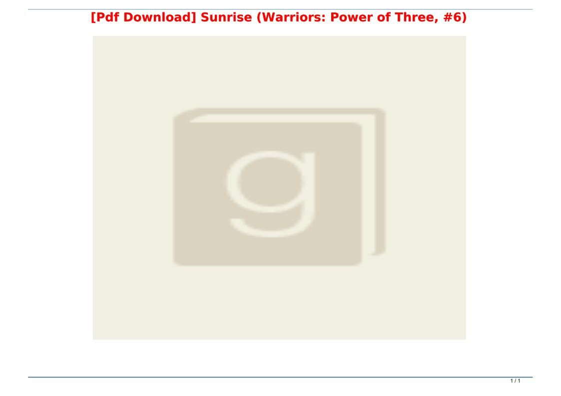 Pdf Download Sunrise Warriors Power Of Three 6 In 2021 Pdf Download Picture Book Download