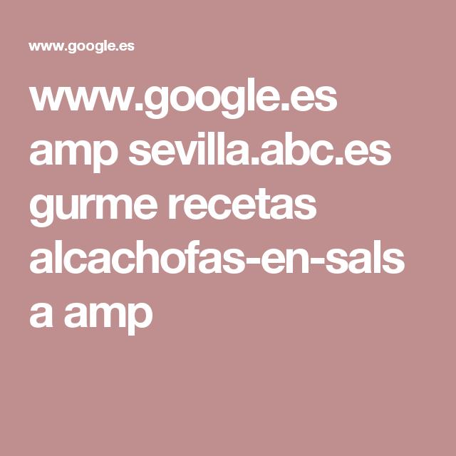 www.google.es amp sevilla.abc.es gurme recetas alcachofas-en-salsa amp