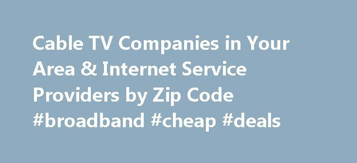 Cable Tv Companies In Your Area Internet Service Providers By Zip