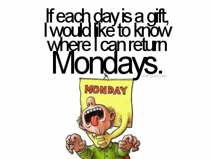 Days Of The Week Quotes Monday Quotes Funny Quotes Greatings