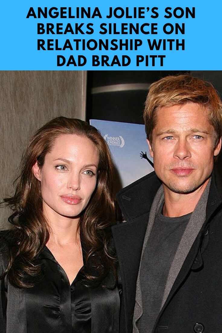 Angelina Jolie's Son Breaks Silence on Relationship With Dad Brad Pitt on Relationship With Pitt Say what you like about# Brad but you can't the man of having led a life.#funny