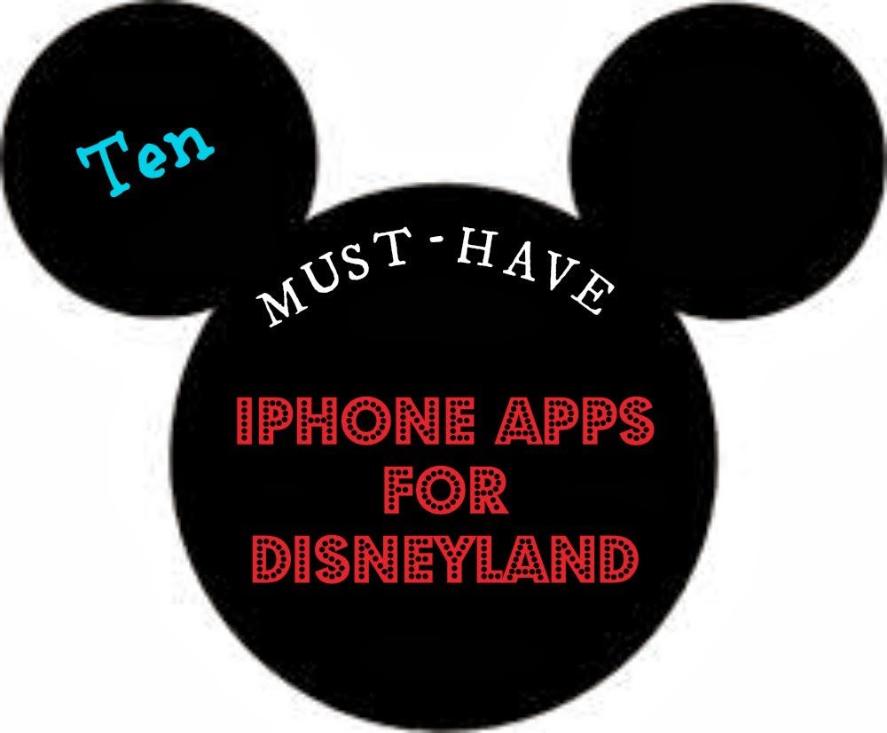 Ten iPhone Apps For Disneyland Disneyland vacation