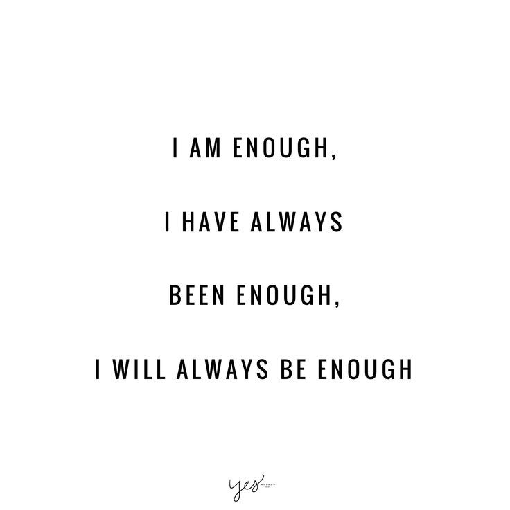 i-am-enough-i-have-always-been-enough-i-will-always-be-enough – yes supply co.