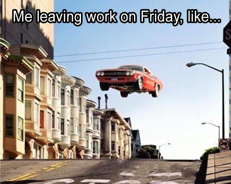 Leaving Work On Friday Meme Funny : Funny pictures of the day pics funny pictures laughter and