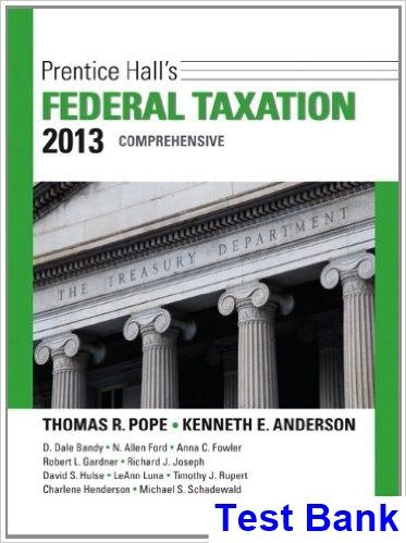 southern federal taxation solutions 2013 Test banks and solution manuals solution manual for taxation of individuals & business entities 2/e by spilker.