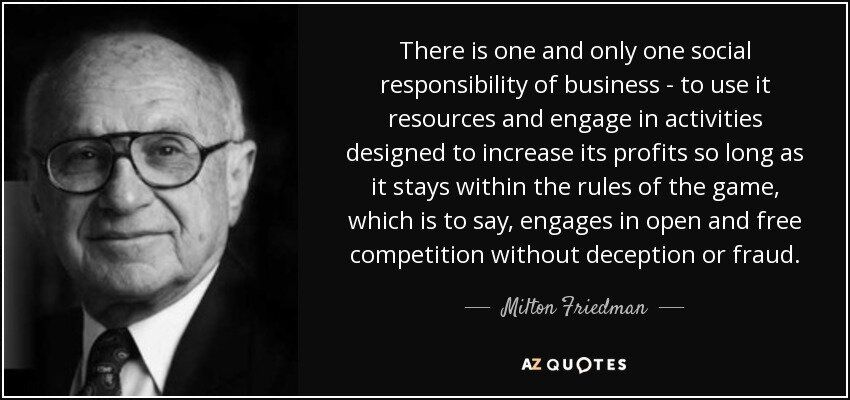 This Is A Good Quote By Milton Friedman That Describes The