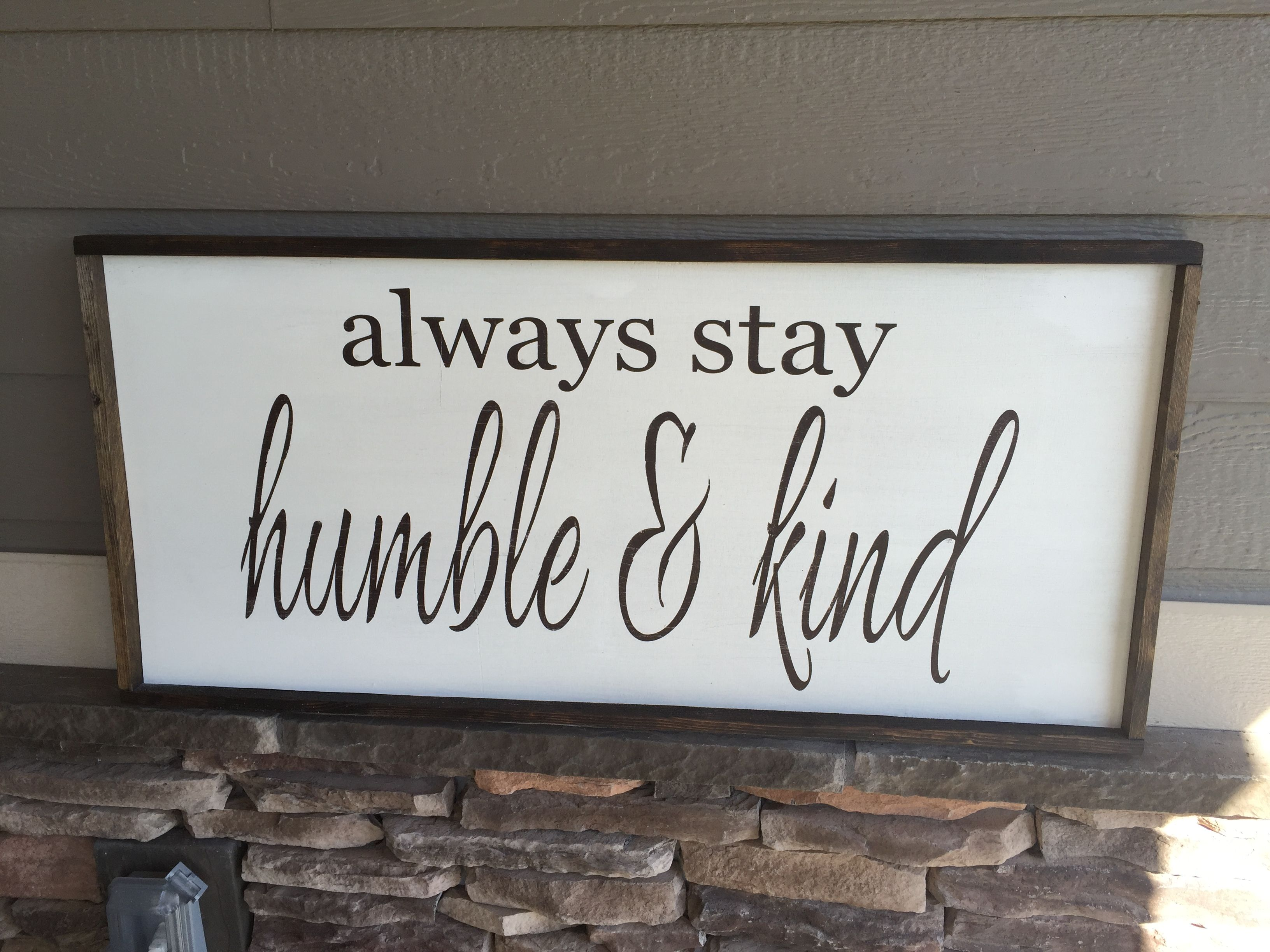 Always stay humble and kind crafts pinterest stay humble