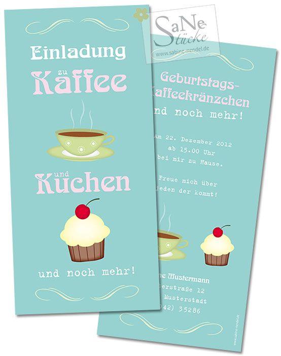 Einladungskarten Zu Kaffee Und Kuchen Und Zum Geburtstag Kaffee Und Kuchen Einladungen Einladung Geburtstag