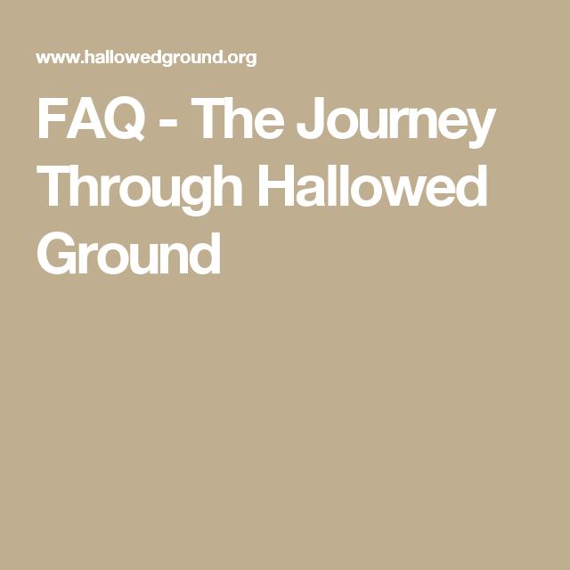 FAQ - The Journey Through Hallowed Ground