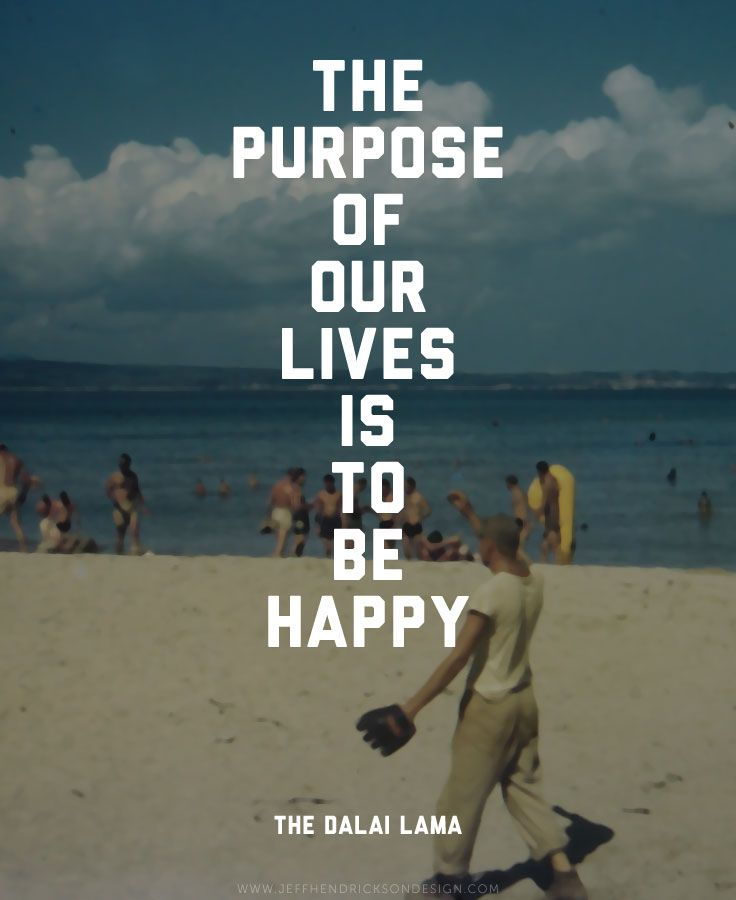 The purpose of our lives is to be happy #free #quote #template - free quotation templates