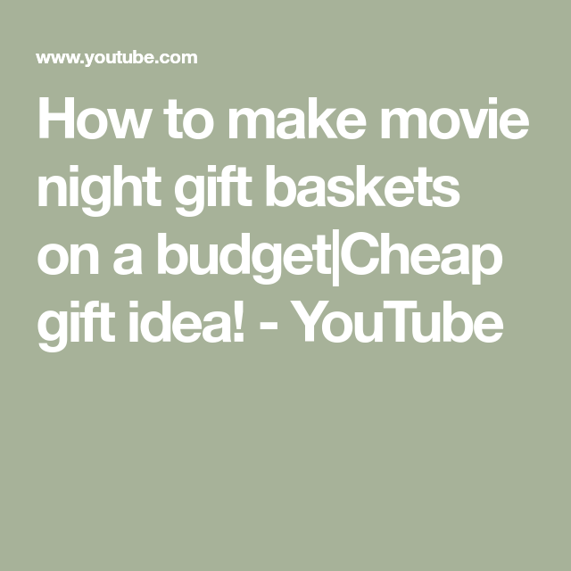 How to make movie night gift baskets on a budget|Cheap gift idea!