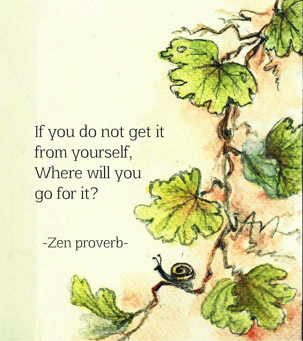 If you do not get it from yourself where will you go for it zen if you do not get it from yourself where will you go for it solutioingenieria Images