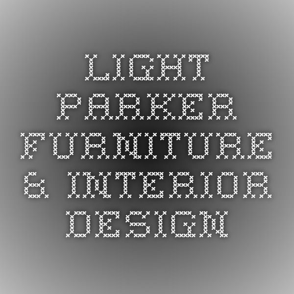 Light Parker Furniture Interior Design Home Decor