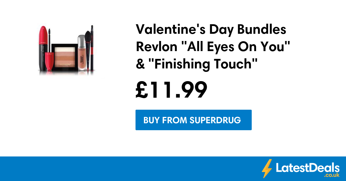 "Valentine's Day Bundles Revlon ""All Eyes On You"" & ""Finishing Touch"" Reduced, £11.99 at Superdrug"