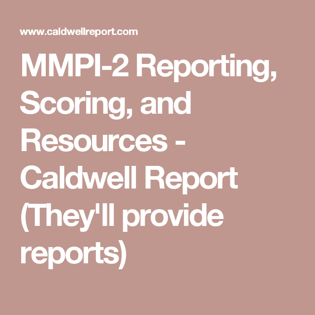 MMPI-2 Reporting, Scoring, and Resources - Caldwell Report (They\'ll ...