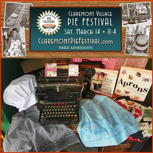 Like pie, vintage aprons and classic cars? So do we!  Claremont Village Pie Festival Sat. March 14 • 11:00-4:00 • Free admission  www.ClaremontPieFestival.com