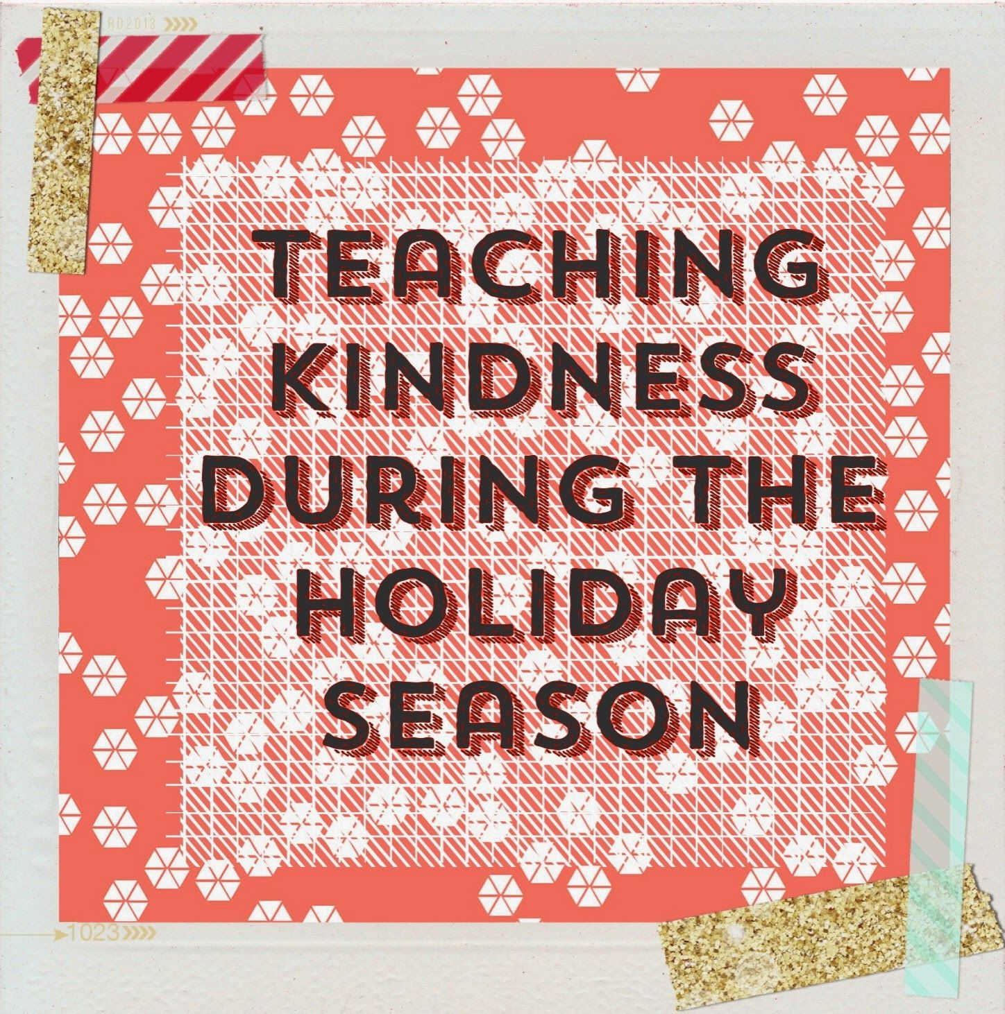 Teaching Kindness During The Holiday Season