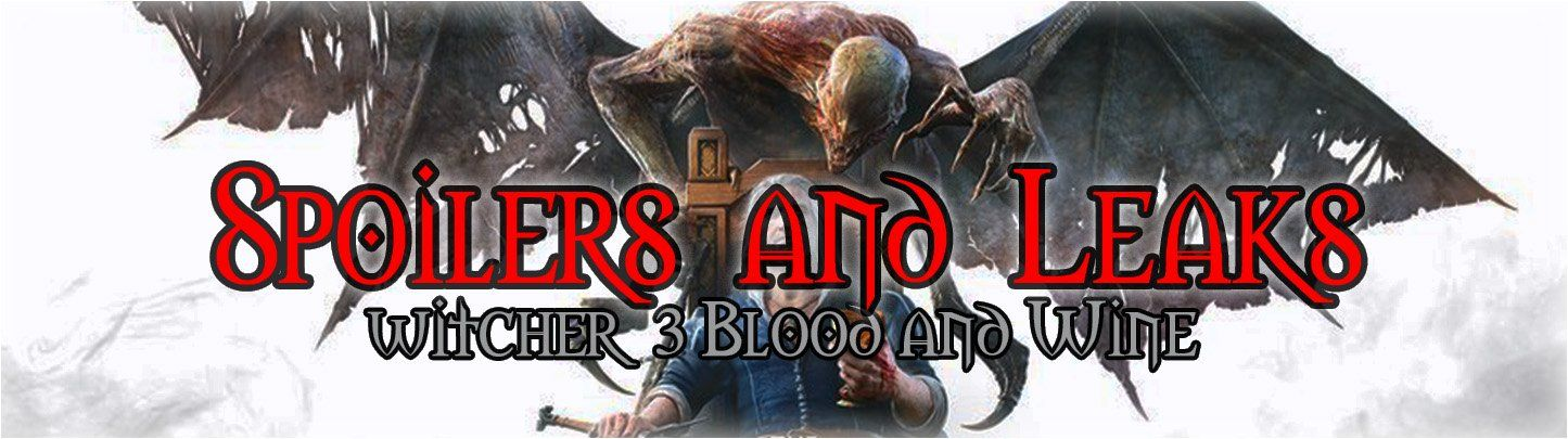 Witcher 3 Blood and Wine Changes Preview (Spoilers and Leaks)