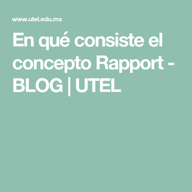 En Que Consiste El Concepto Rapport Blog Utel Blog Concepto Palabras
