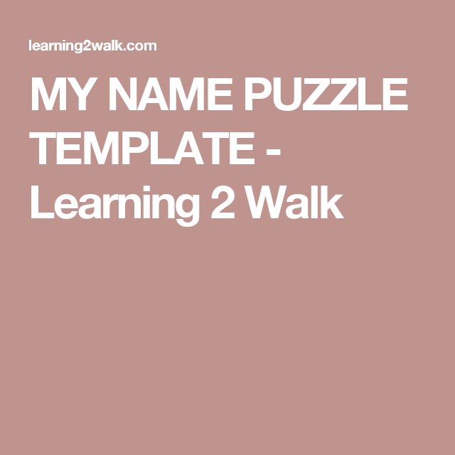 My name puzzle template learning 2 walk game pinterest my name puzzle template learning 2 walk pronofoot35fo Choice Image